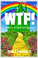 'WTF! This is a Liberal Utopia' a novel for 'top conservatives on twitter' #tcot